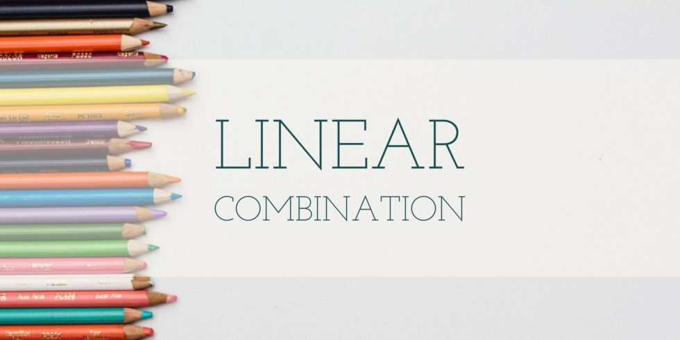 linear combination problems and solutions in linear algebra