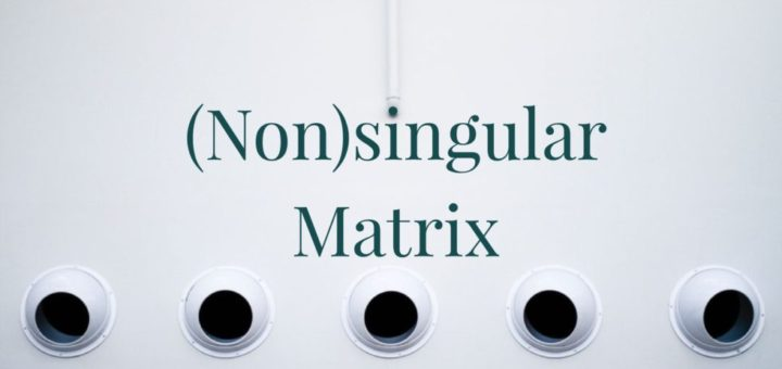 Determine whether the Given 3 by 3 Matrices are Nonsingular