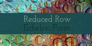 Reduced row echelon form matrices problems and solutions